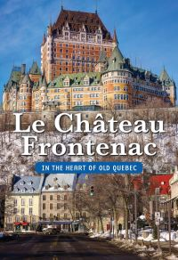 The Château Frontenac/In th...