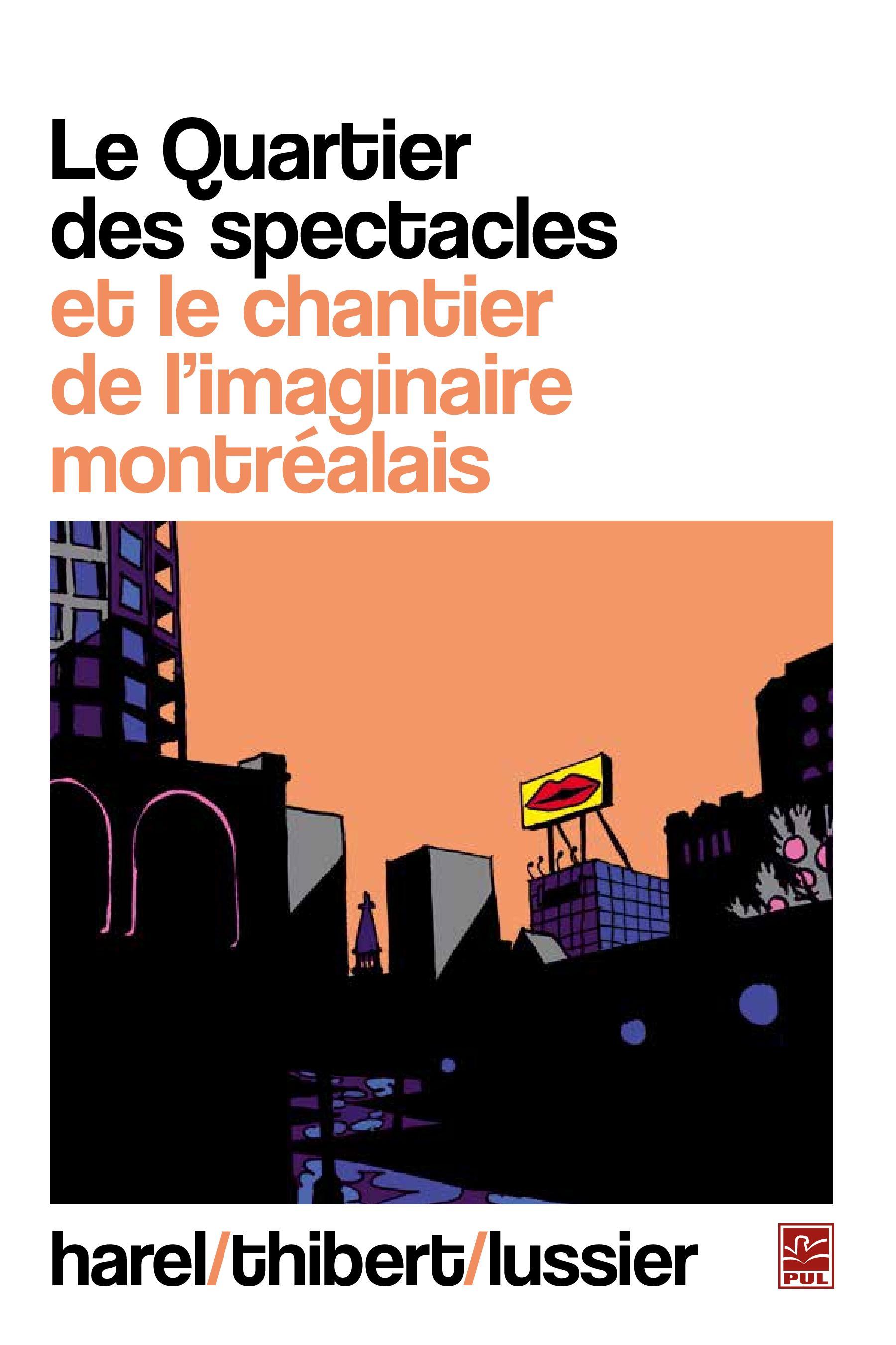 Le Quartier des spectacles et le chantier de l'imaginaire...