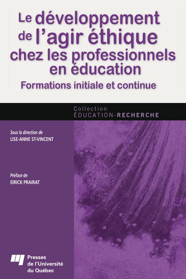 Le développement de l'agir éthique chez les professionnels en éducation, Formations initiale et continue