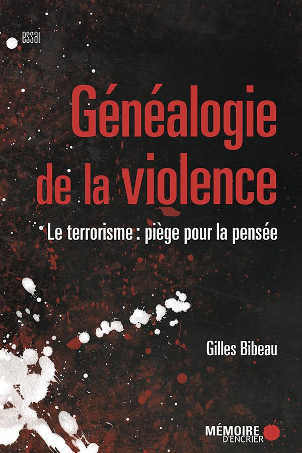 G?n?alogie de la violence, le terrorisme: pi?ge pour la pens?e