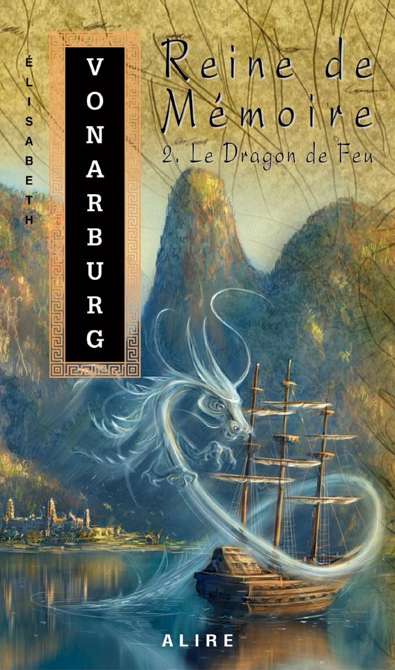Reine de Mémoire 2. Le Dragon de Feu