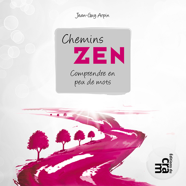 Chemins zen, comprendre en peu de mots
