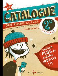 Catalogue des gaspilleurs (Le)