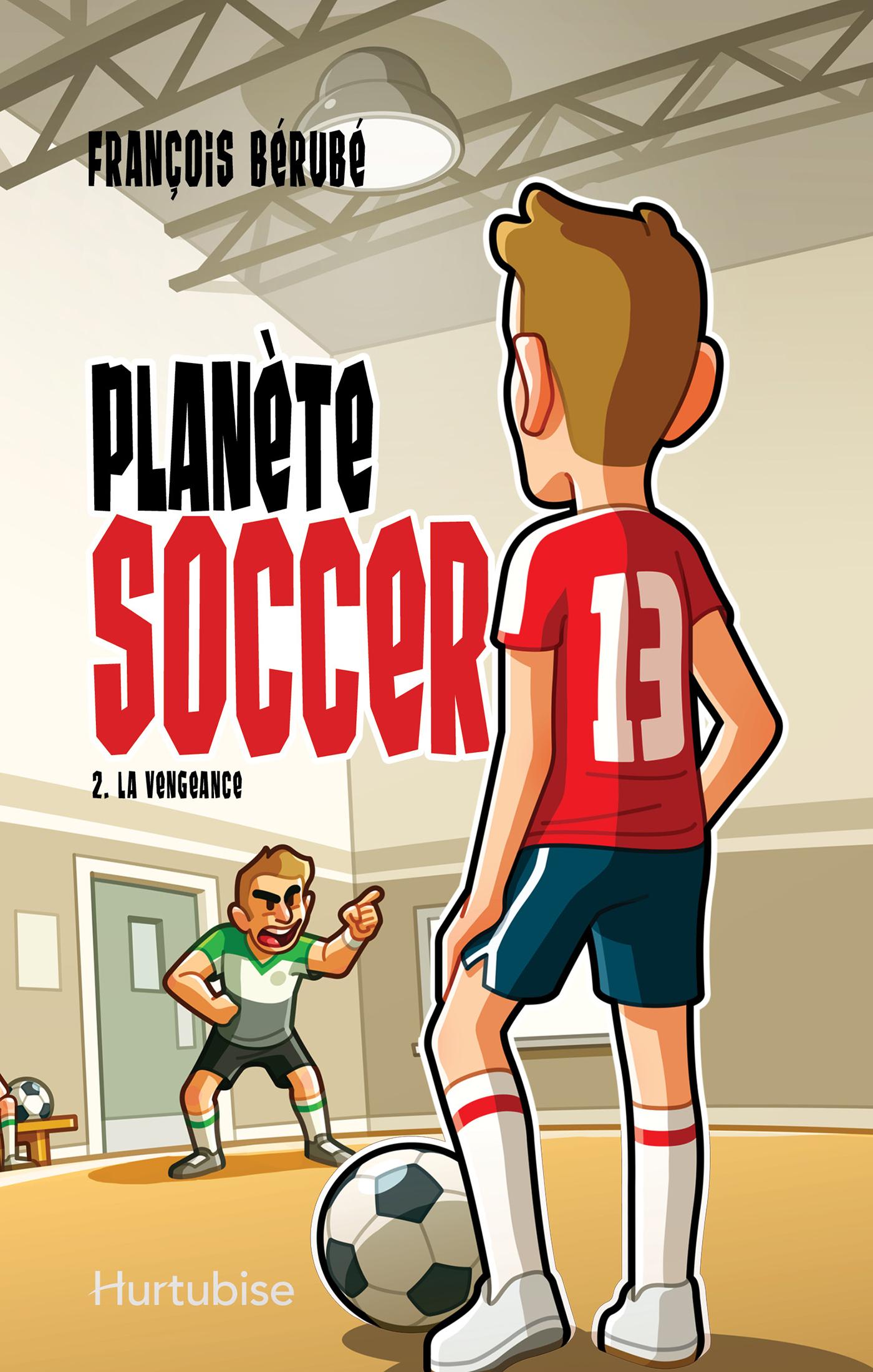 Planète soccer T2 - La veng...