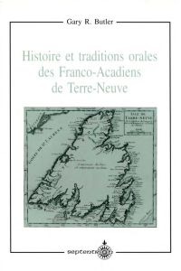 Histoire et traditions orales des Franco-Acadiens de Terre-Neuve
