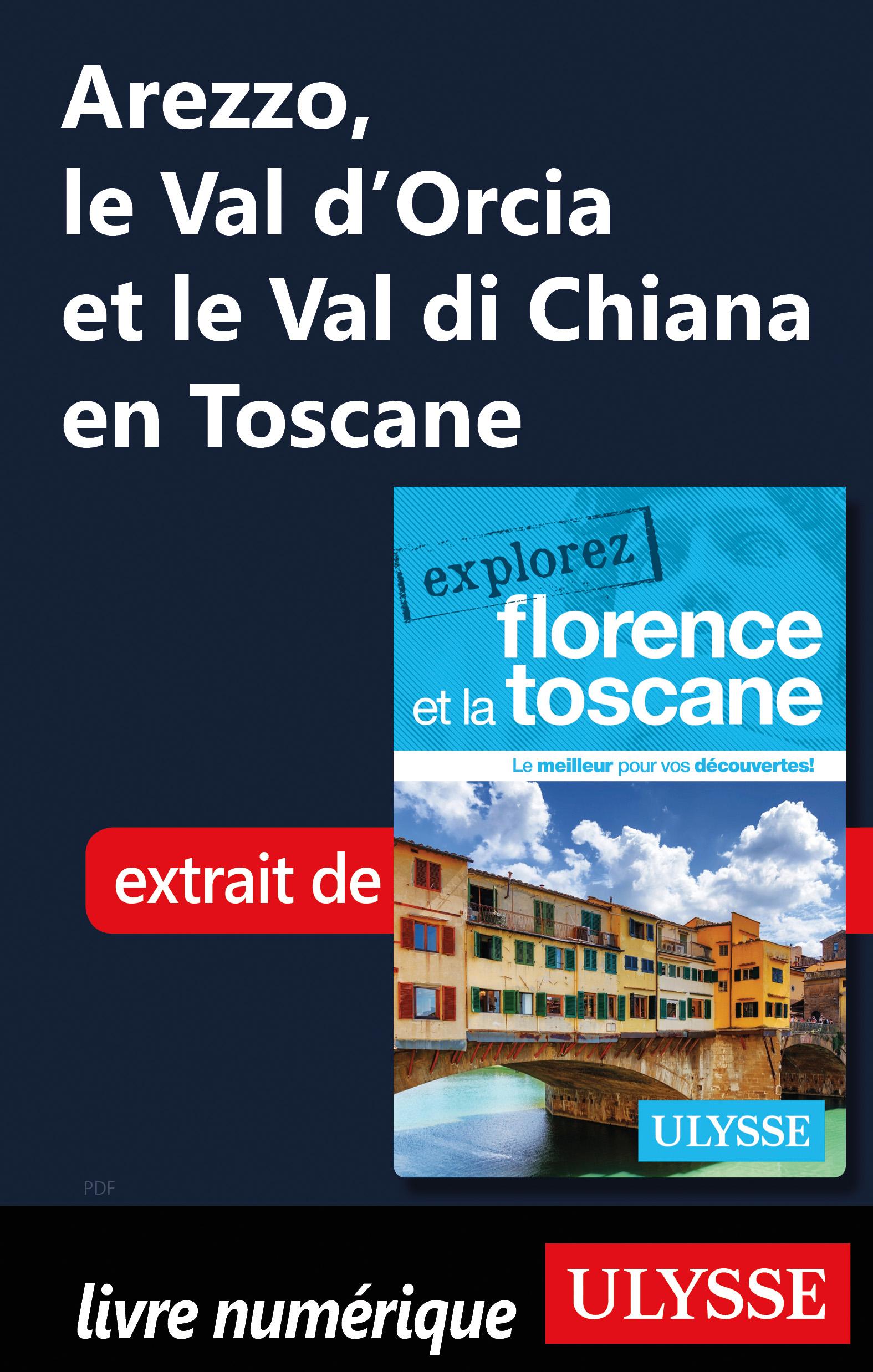 Arezzo, le Val d'Orcia et l...