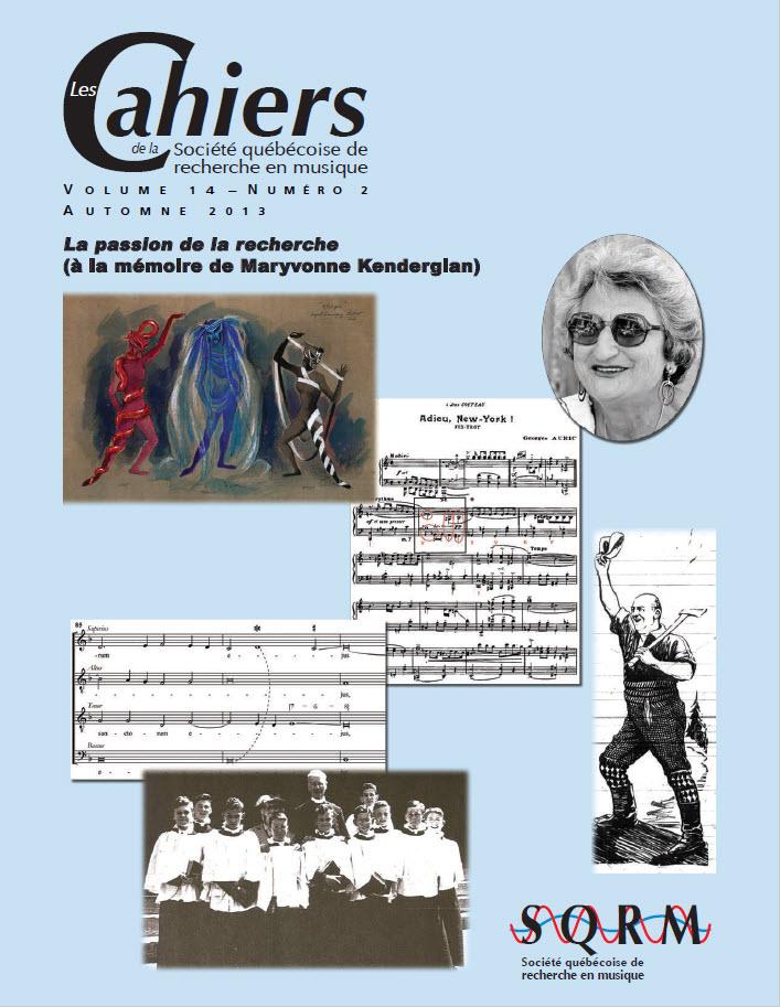 Les Cahiers de la Société québécoise de recherche en musique. Vol. 14  No 2, Automne 2013