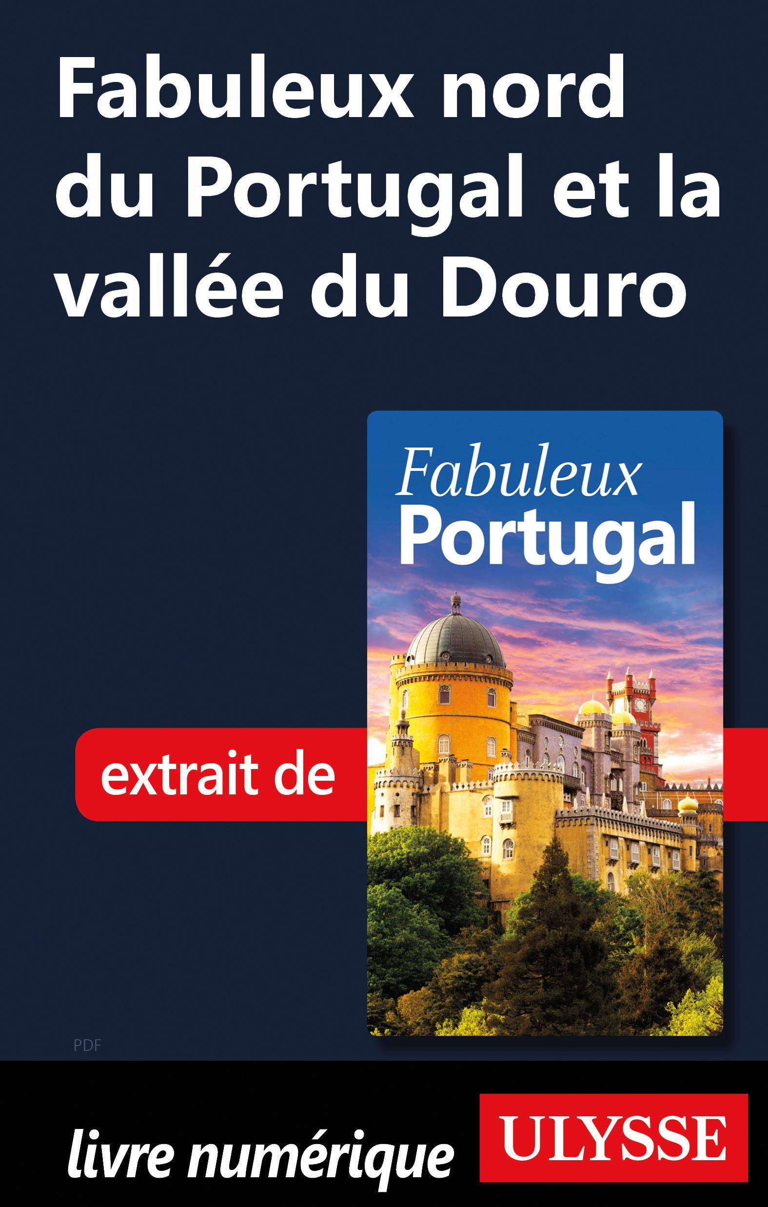 Fabuleux nord du Portugal et la vallée du Douro