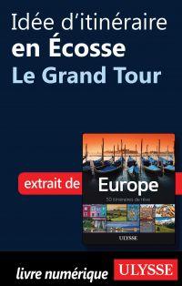 Idée d'itinéraire en Écosse - le Grand Tour