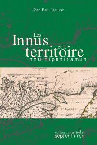 Innus et le territoire (Les)