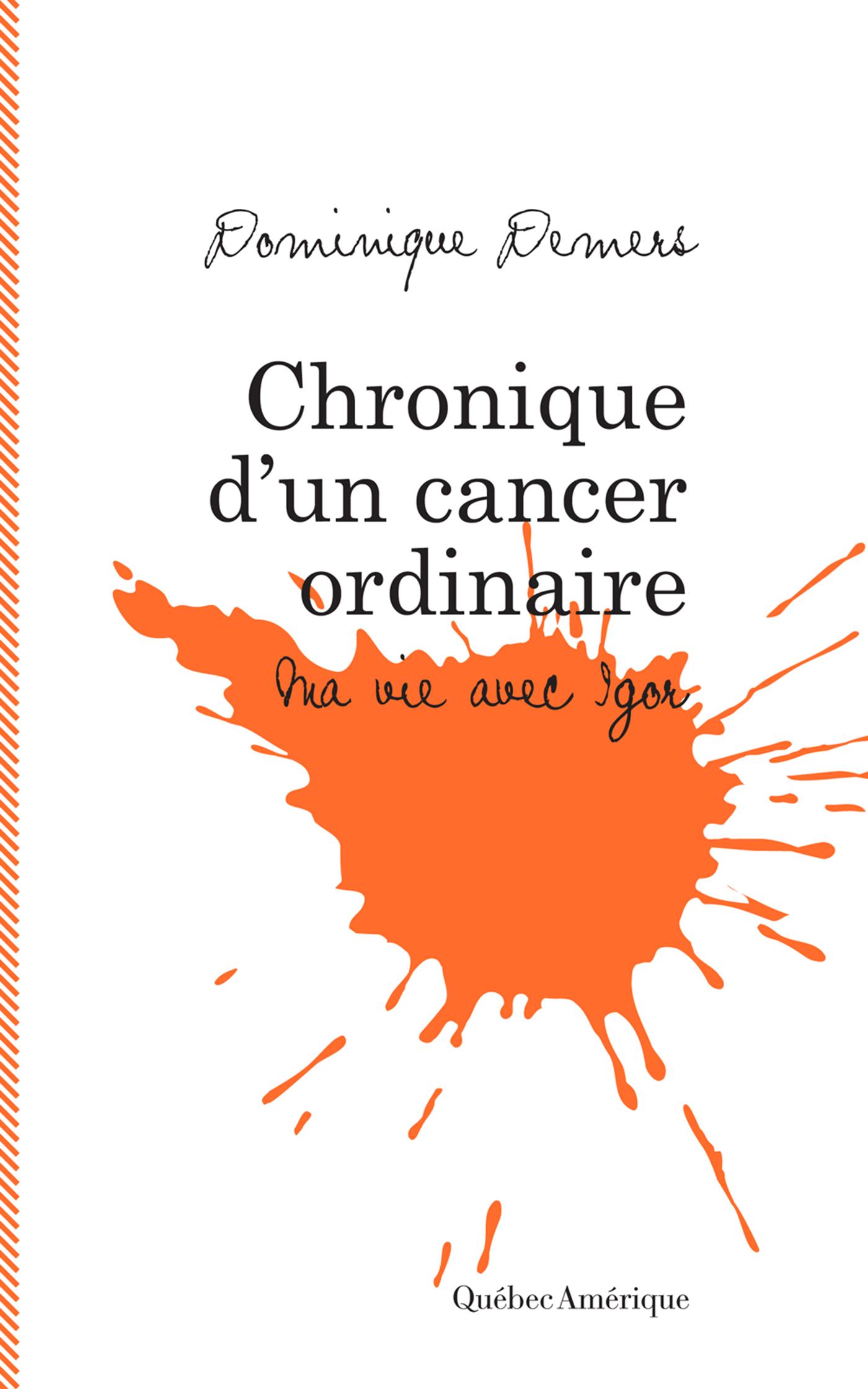 Chronique d'un cancer ordinaire