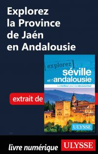 Explorez la Province de Jaén en Andalousie