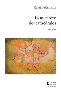 La mémoire des cathédrales