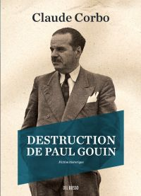Destruction de Paul Gouin