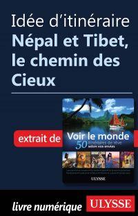 Idée d'itinéraire - Népal et Tibet, le chemin des Cieux