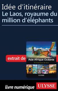 Idée d'itinéraire - Le Laos...