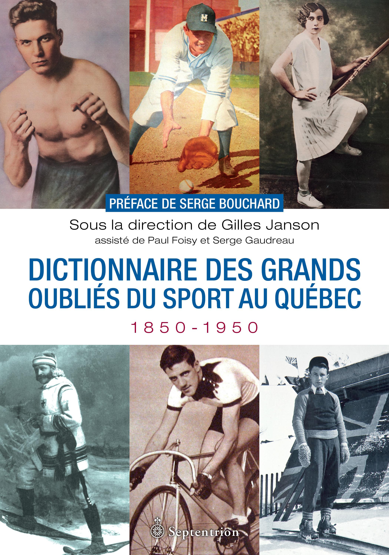 Dictionnaire des grands oubliés du sport au Québec, 1850-1950