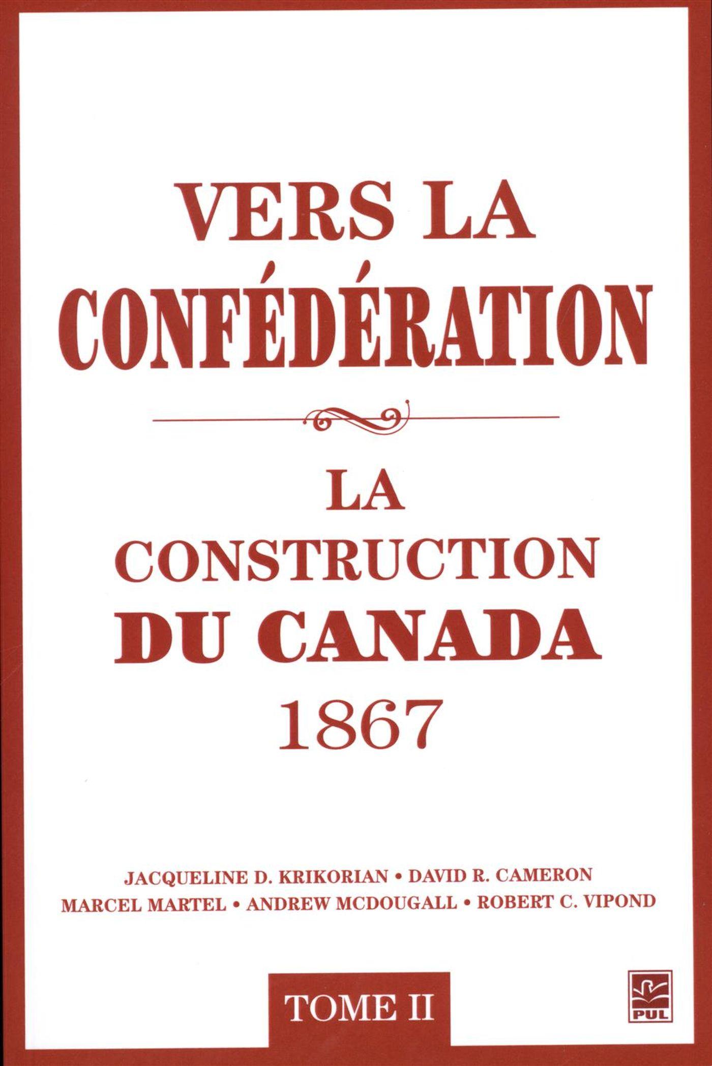 Vers la confédération : La construction du Canada 1867 02