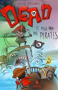 DEAD - Le plus nul des pirates