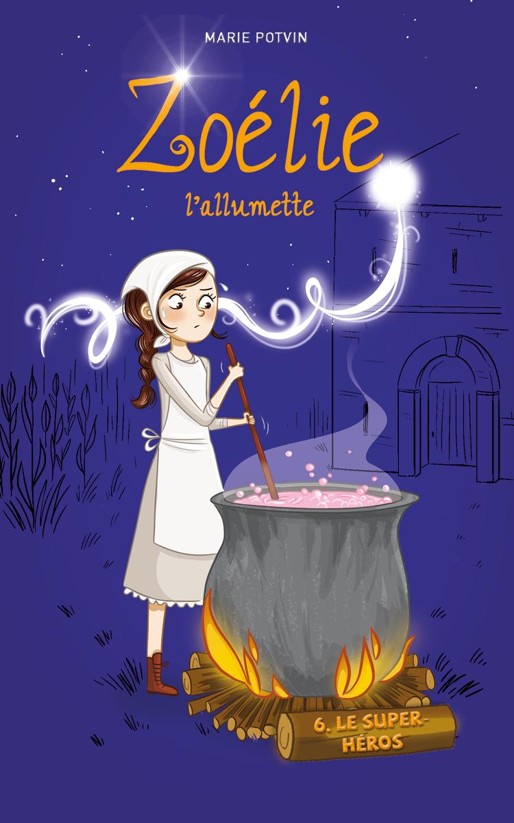 Zoélie l'allumette tome 6: Le super-héros