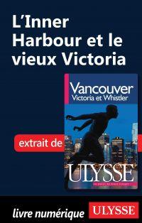 L'Inner Harbour et le vieux Victoria