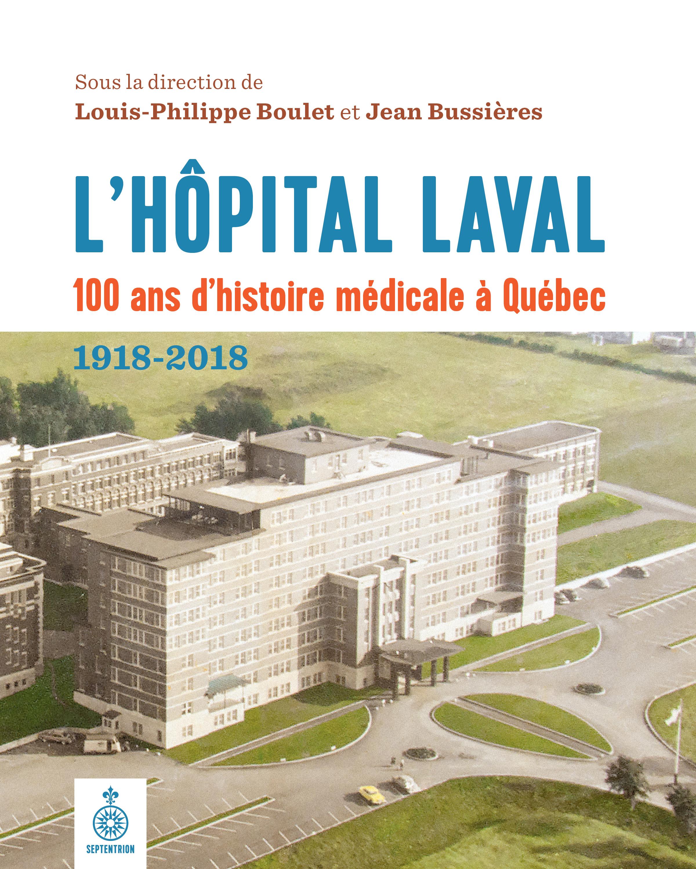 L'Hôpital Laval: 100 ans d'histoire médicale à Québec