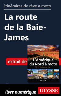 Itinéraires de rêve à moto - La route de la Baie-James