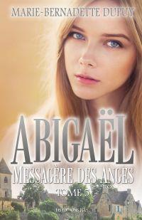 Abigaël, Messagère des Anges T. 5
