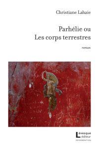 Image de couverture (Parhélie ou Les corps terrestres)