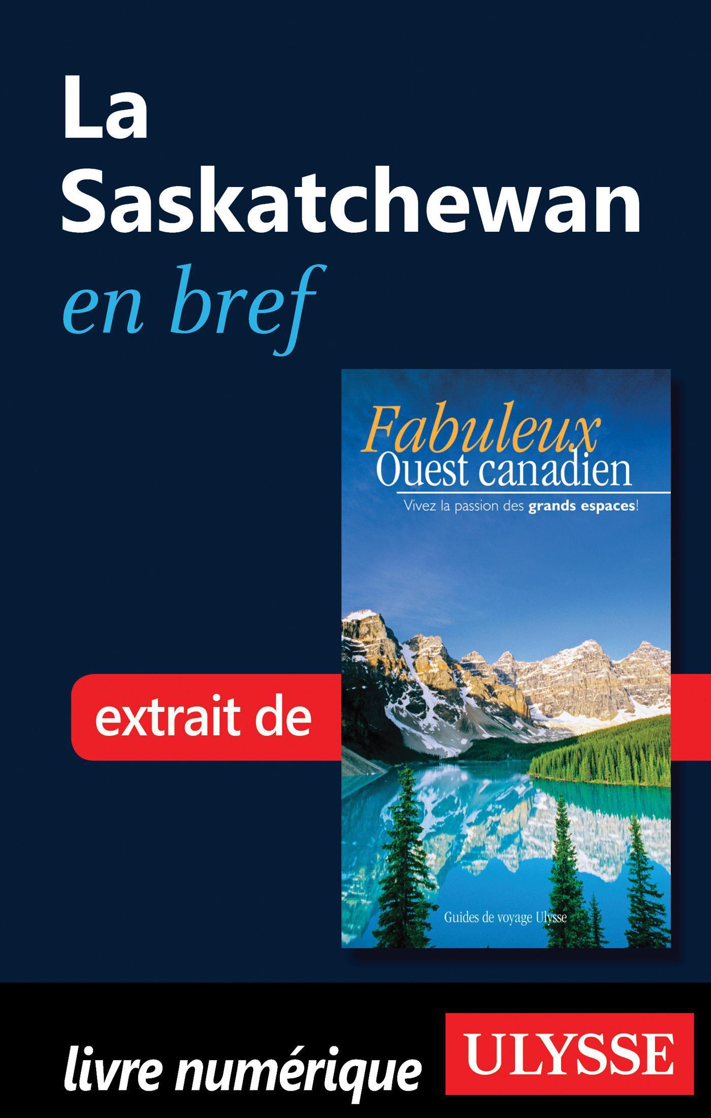 La Saskatchewan en bref