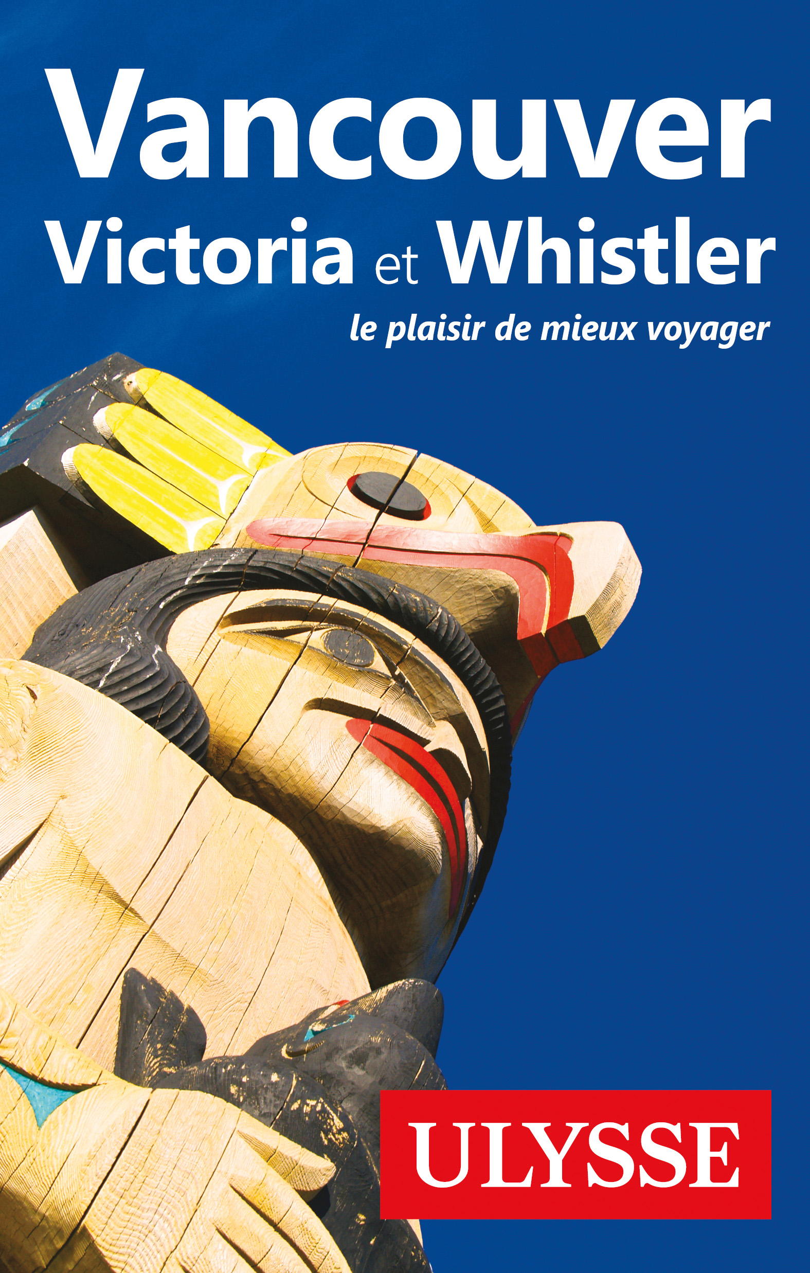Vancouver, Victoria et Whis...