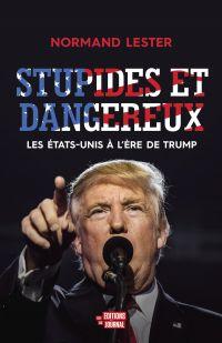 Image de couverture (Stupides et dangereux. Les États-Unis à l'ère de Trump)