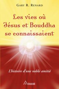 Les vies où Jésus et Bouddha se connaissaient