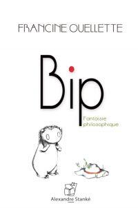 Bip, Fantaisie philosophique