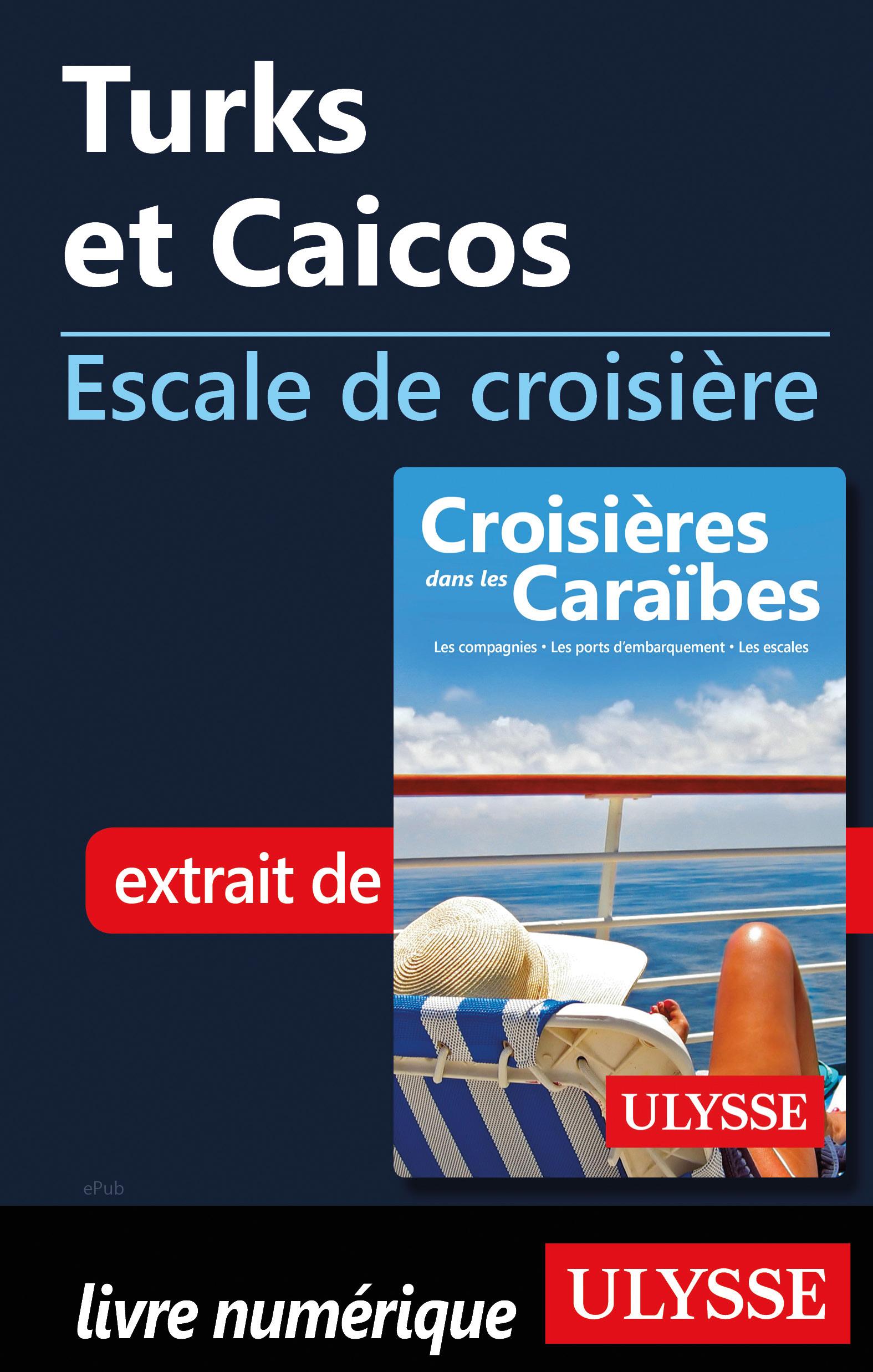Turks et Caicos - Escale de...