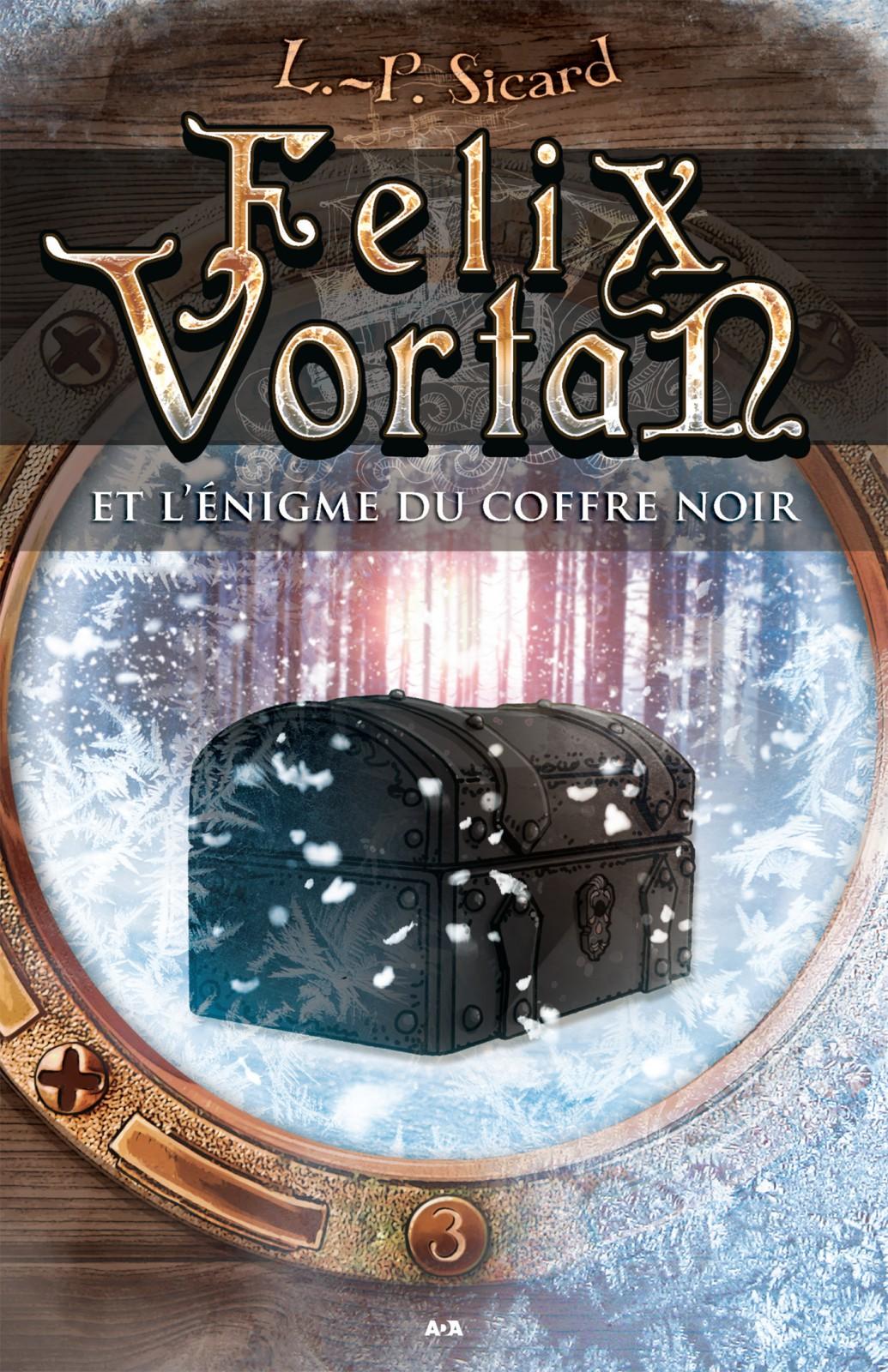 Felix Vortan et l'énigme du coffre noir