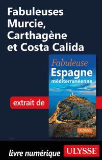 Fabuleuses Murcie, Carthagè...