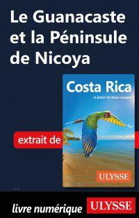 Le Guanacaste et la Péninsule de Nicoya
