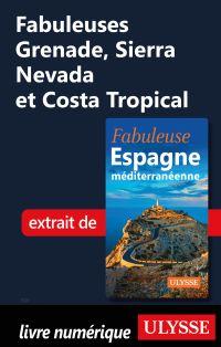 Fabuleuses Grenade, Sierra Nevada et Costa Tropical