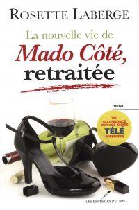 La nouvelle vie de Mado Côté, retraitée