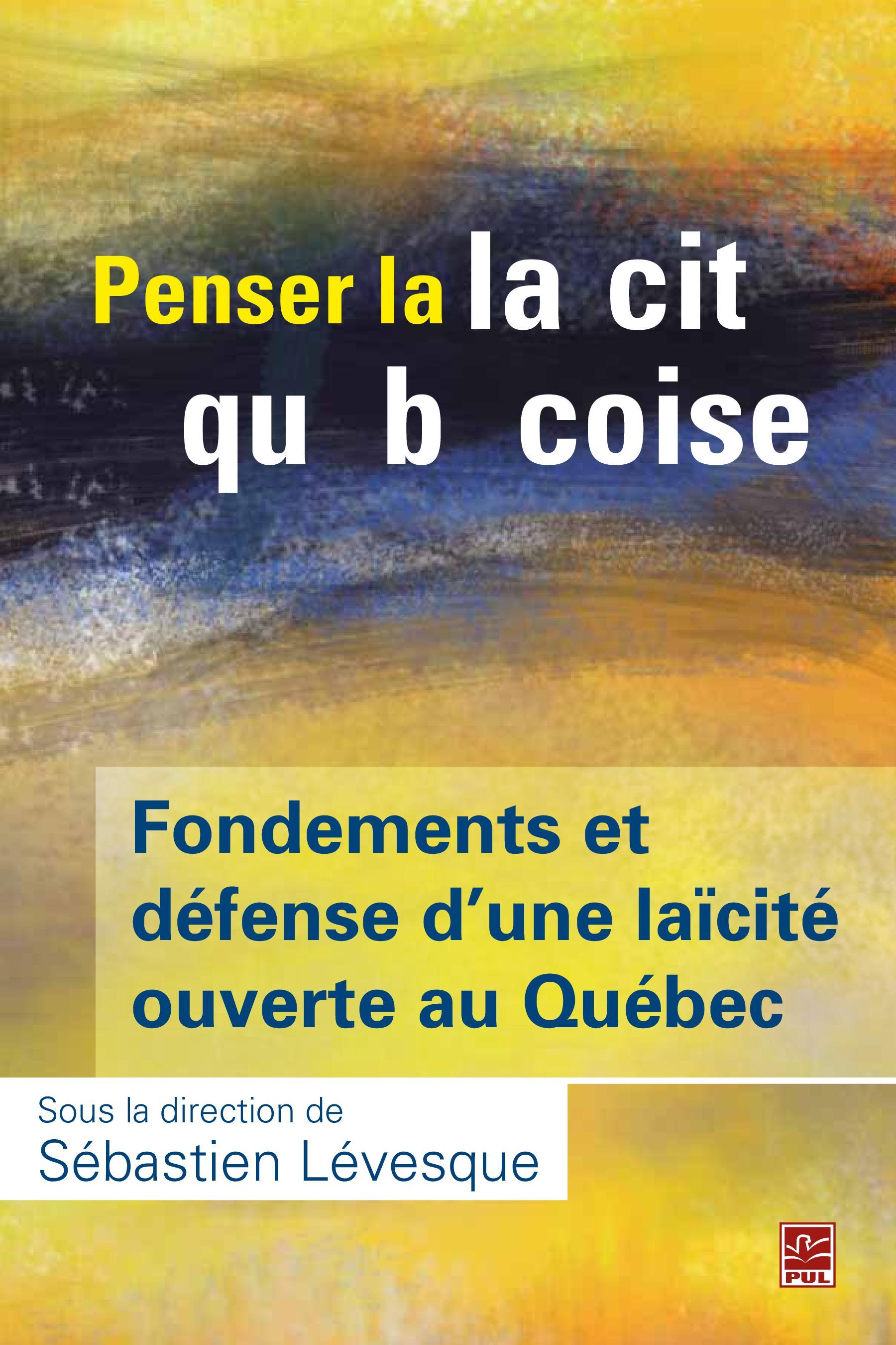 Penser la laïcité québécoise