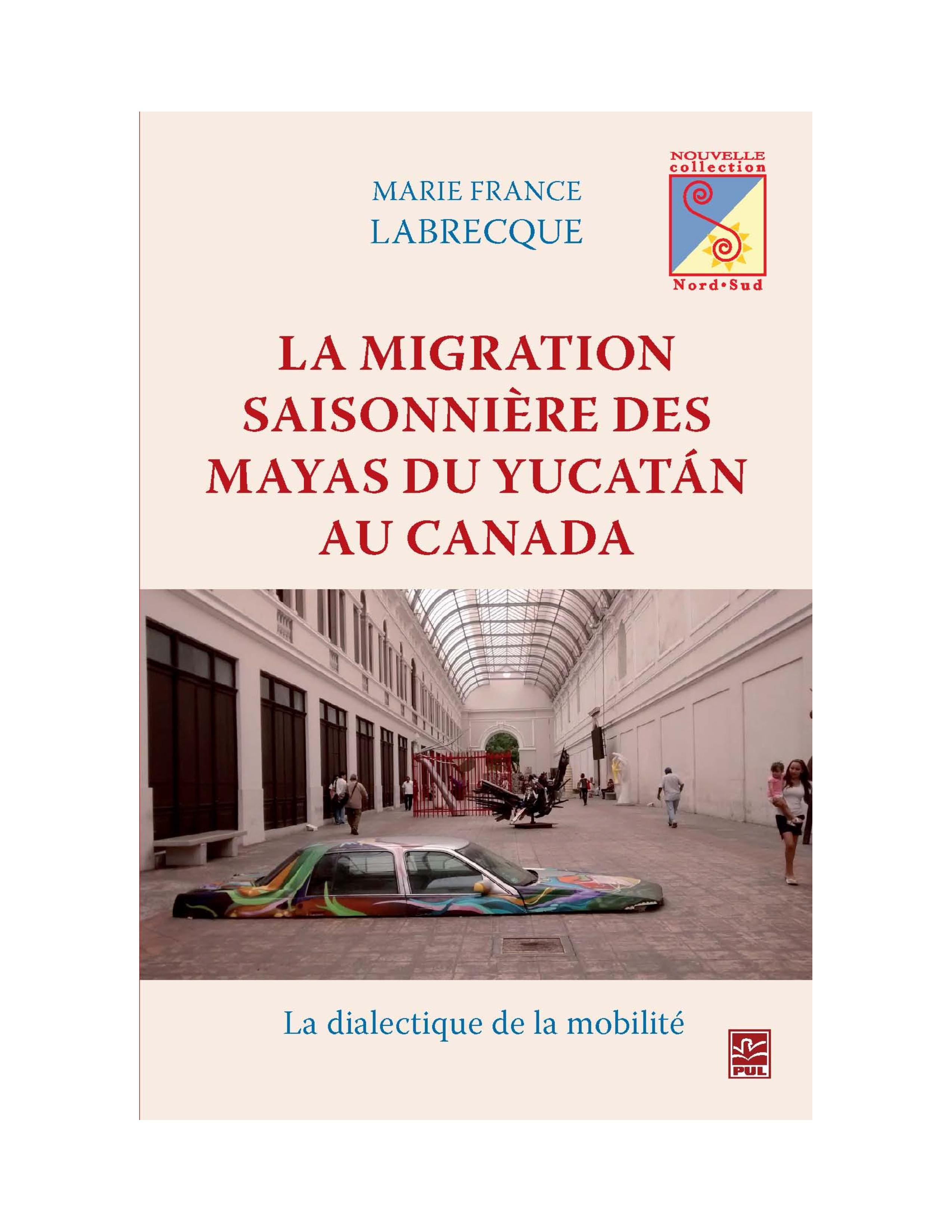 Migration saisonnière des Mayas du Yucatan au Canada La