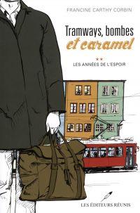 Tramways, bombes et caramel 02 : Les années de l'espoir
