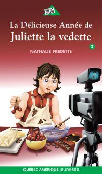 Juliette 2 - La Délicieuse Année de Juliette la vedette
