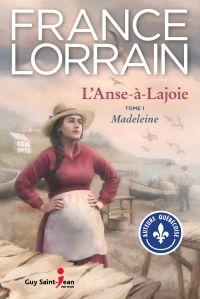 L'Anse-à-Lajoie, tome 1