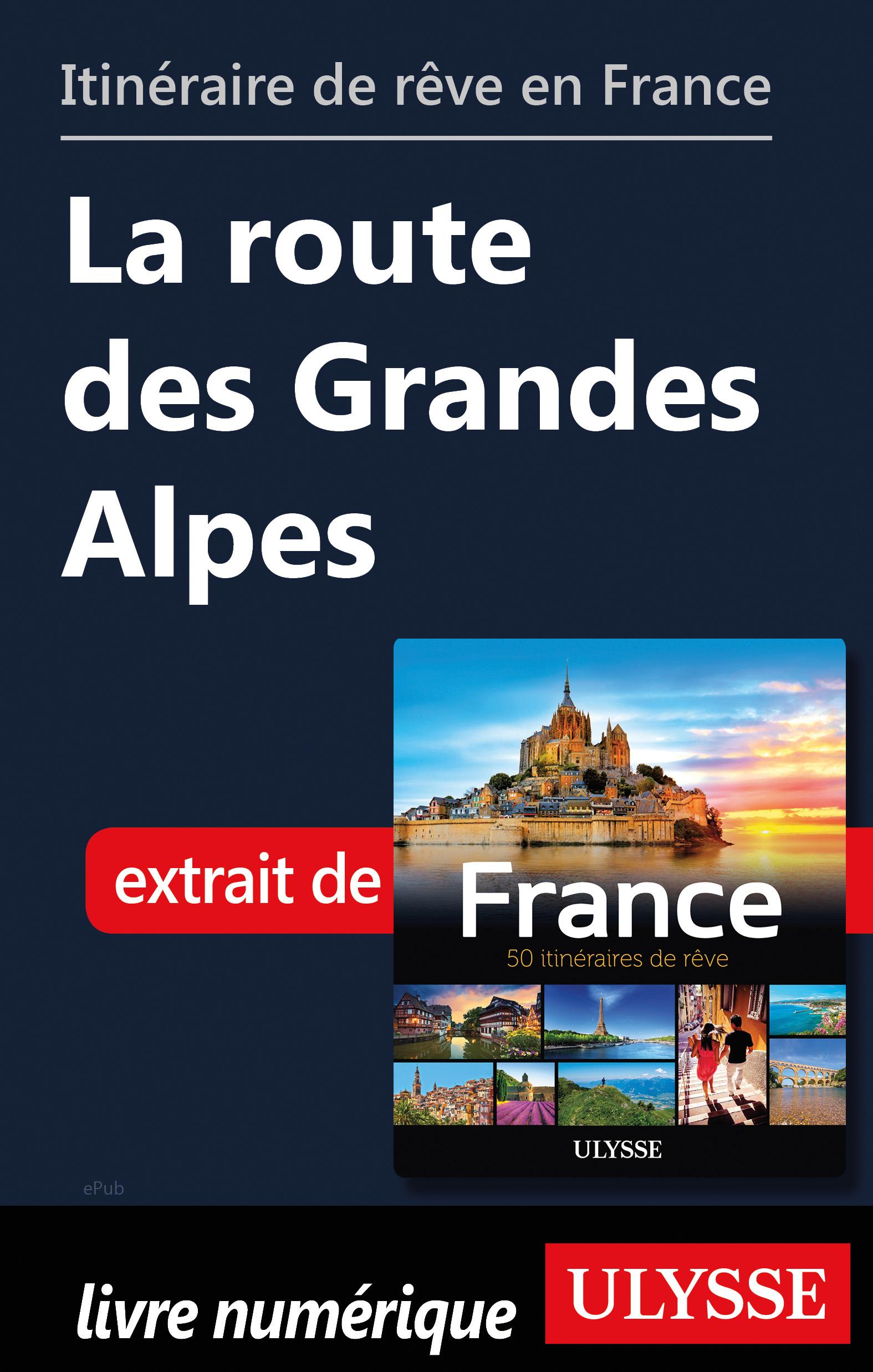 Itinéraire de rêve en France - La route des Grandes Alpes