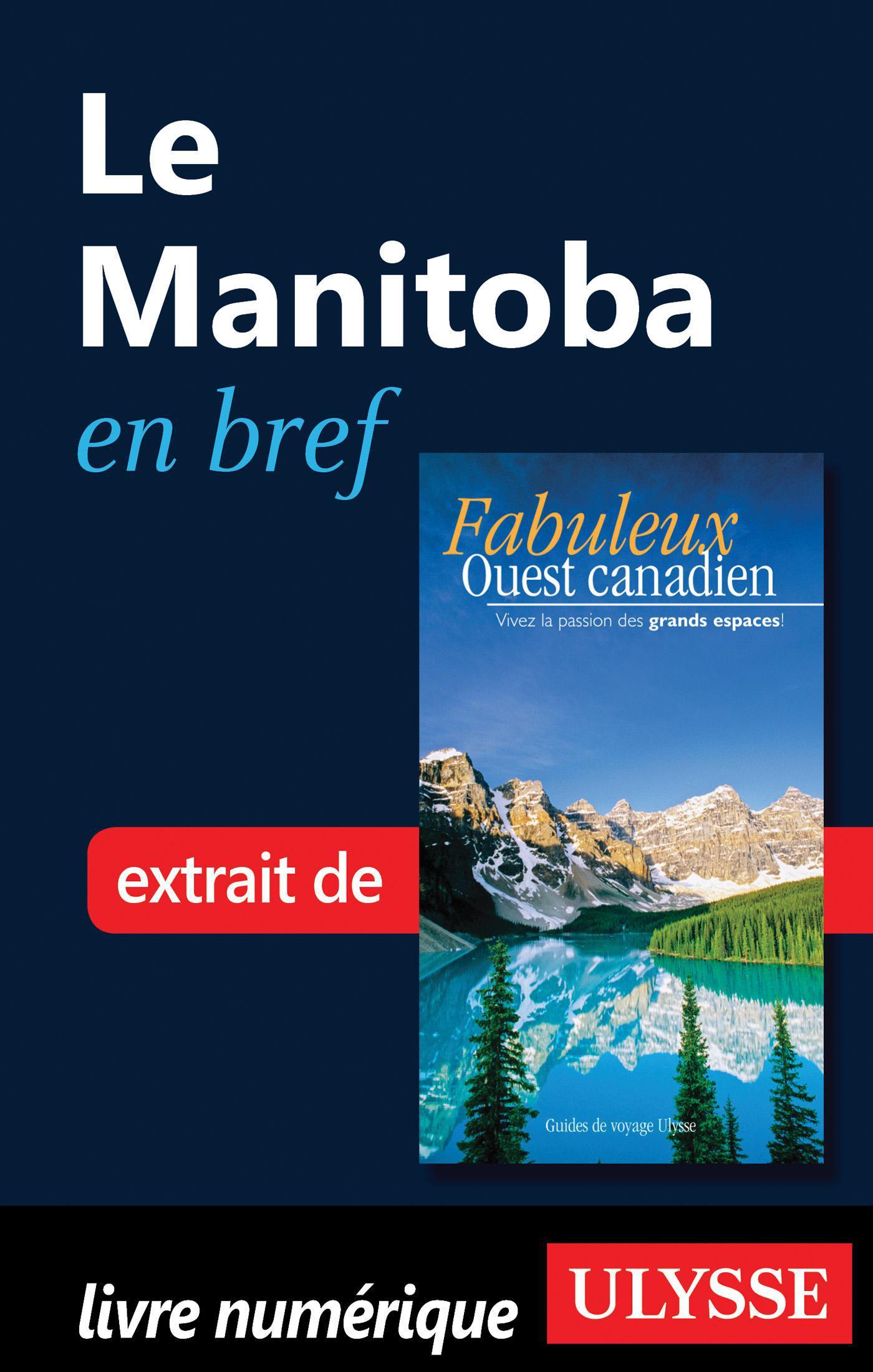 Le Manitoba en bref