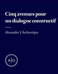 Cinq avenues pour un dialogue constructif