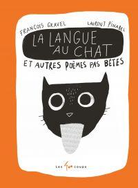 Image de couverture (Langue au chat et autres poèmes pas bêtes  (La))