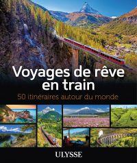 Image de couverture (Voyages de rêve en train - 50 itinéraires autour du monde)
